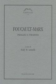Foucault-Marx Paralleli e paradossi a cura di Rudy M. Leonelli Bulzoni Editore